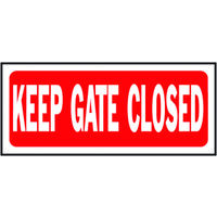 "Keep Gate Closed Sign, 6"" x 14"""